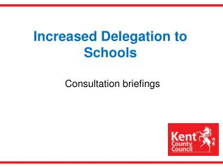 Increased Delegation to Schools