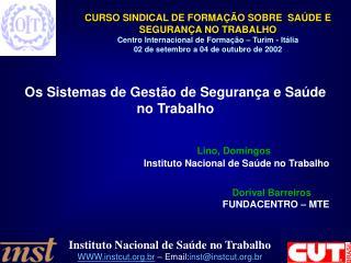 Os Sistemas de Gestão de Segurança e Saúde no Trabalho Lino, Domingos