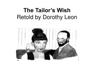 The Tailor s Wish Retold by Dorothy Leon