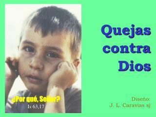 Quejas contra Dios Diseño: J. L. Caravias sj