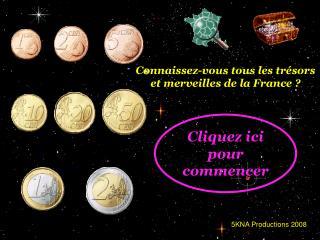 Connaissez-vous tous les tr�sors et merveilles de la France ?