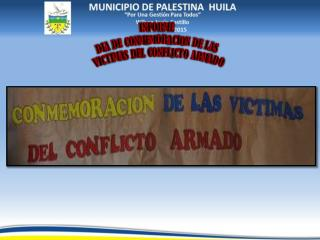 INFORME   DIA DE CONMEMORACION DE LAS  VICTIMAS DEL CONFLICTO ARMADO