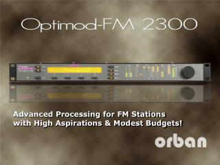 Advanced Processing for FM Stations  with High Aspirations & Modest Budgets!