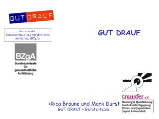 <Rica Braune und Mark Durst GUT DRAUF – Beraterteam