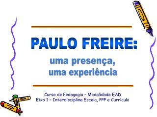 Curso de Pedagogia � Modalidade EAD Eixo 1 � Interdisciplina Escola, PPP e Curr�culo
