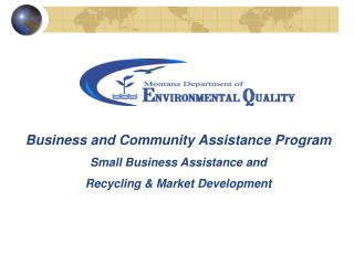 Business and Community Assistance Program Small Business Assistance and