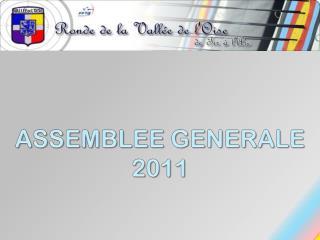 ASSEMBLEE GENERALE 2011