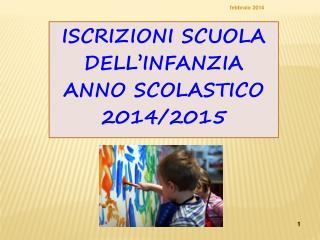 ISCRIZIONI SCUOLA DELL�INFANZIA ANNO SCOLASTICO 2014/2015