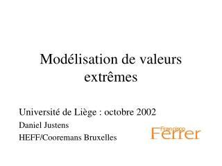 Modélisation de valeurs extrêmes