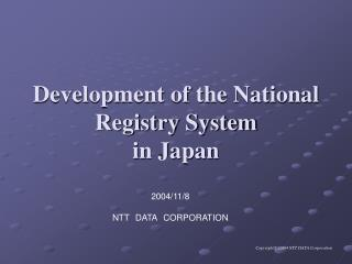Development of the National Registry System in Japan