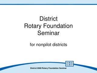 District Rotary Foundation Seminar