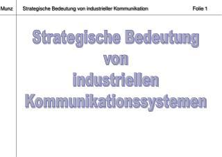 Strategische Bedeutung von industriellen Kommunikationssystemen