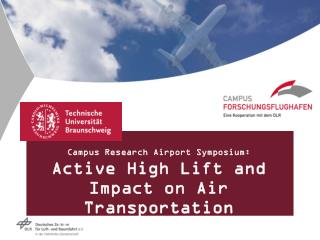 Campus Research Airport Symposium: Active High Lift and  Impact on Air Transportation