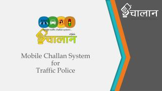 Mobile  Challan  System  for  Traffic Police