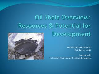 Oil Shale Overview: Resources  Potential for Development