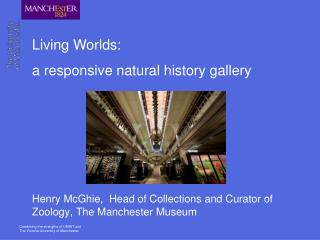 Henry McGhie,  Head of Collections and Curator of Zoology, The Manchester Museum