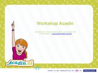 Workshop Acadin