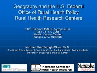 Geography and the U.S. Federal  Office of Rural Health Policy  Rural Health Research Centers
