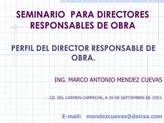 SEMINARIO  PARA DIRECTORES RESPONSABLES DE OBRA