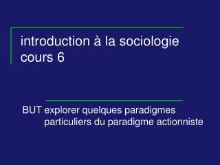 Introduction   la sociologie cours 6