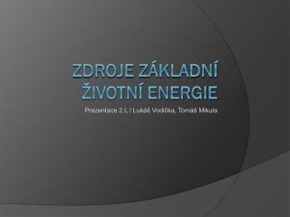 Zdroje základní životní energie