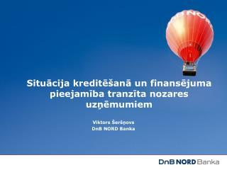 Situācija kreditēšanā un finansējuma pieejamība tranzīta nozares uzņēmumiem