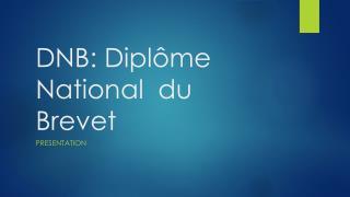 DNB:  Diplôme  National  du  Brevet