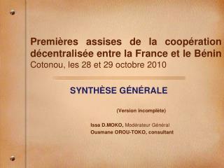 SYNTHÈSE GÉNÉRALE (Version incomplète) Issa D.MOKO,  Modérateur Général