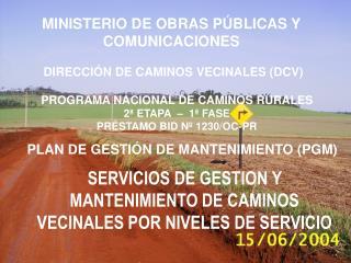 SERVICIOS DE GESTION Y MANTENIMIENTO DE CAMINOS VECINALES POR NIVELES DE SERVICIO