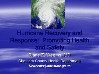 Hurricane Recovery and Response:  Promoting Health and Safety