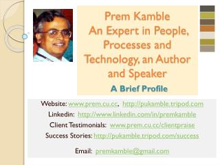 Prem Kamble  An Expert in People, Processes and Technology, an Author and Speaker A Brief Profile