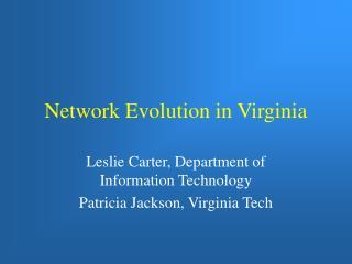 Network Evolution in Virginia