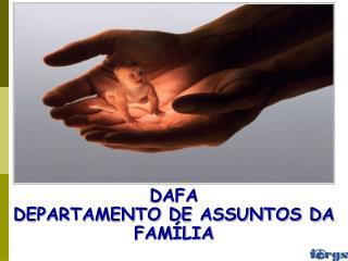 DAFA                                  DEPARTAMENTO DE ASSUNTOS DA FAMÍLIA