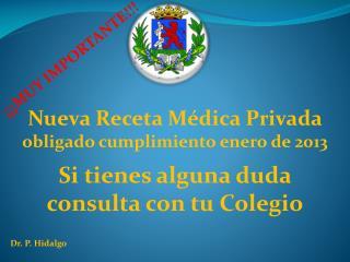 Nueva Receta Médica Privada obligado cumplimiento enero de 2013 Si tienes alguna duda