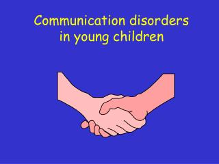 Communication disorders  in young children