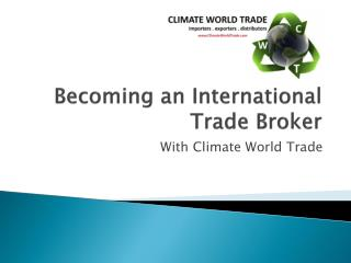 Becoming an International Trade Broker