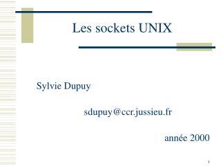 Les sockets UNIX