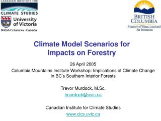 Climate Model Scenarios for  Impacts on Forestry