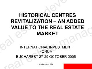 HISTORICAL CENTRES  REVITALIZA TION  �  AN ADDED VALUE TO THE REAL ESTATE MARKET
