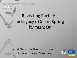 Revisiting Rachel: The Legacy of Silent Spring Fifty Years On