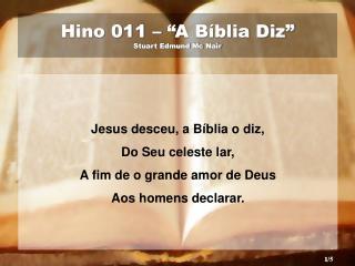 "Hino 011 – ""A Bíblia Diz"" Stuart Edmund Mc Nair"