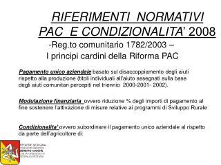 RIFERIMENTI  NORMATIVI   PAC  E CONDIZIONALITA ' 2008