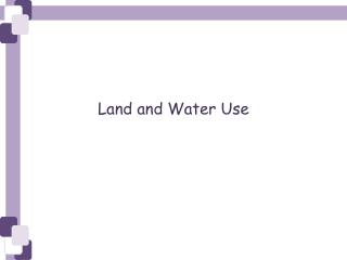 Land and Water Use