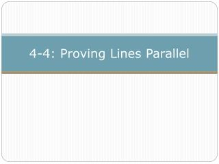 4-4: Proving Lines Parallel