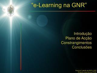 """""""e-Learning na GNR"""""""