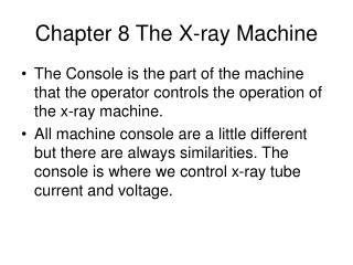 Chapter 8 The X-ray Machine