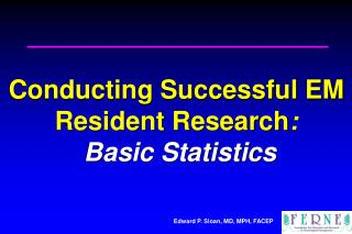 Conducting Successful EM Resident Research :  Basic Statistics