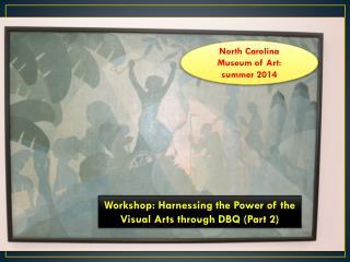 North Carolina Museum of Art: summer 2014