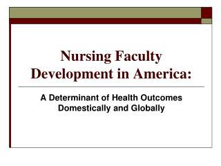 Nursing Faculty Development in America: