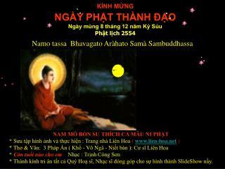 KÍNH MỪNG NGÀY PHẬT THÀNH ĐẠO Ngày mùng 8 tháng 12 năm Kỷ Sủu Phật lịch 2554